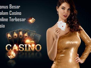 Bonus Besar Dalam Casino Online Terbesar Asia